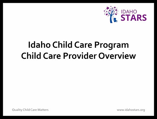 Opening screen of Idaho Child Care Program: Child Care Provider Overview video.