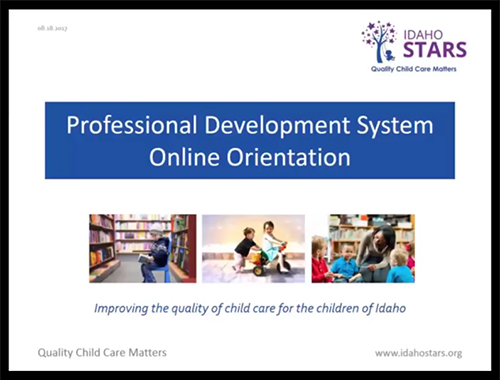 Opening screen of IdahoSTARS Professional Development System Online Orientation video.